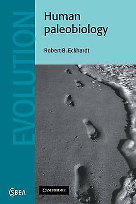 Huhomme Paleobiology by Eckhardt & Robert B.
