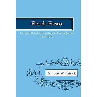 Florida Fiasko grassierenden Rebellen an der GeorgiaFlorida Grenze 18101815 von Patrick & Rembert Wallace