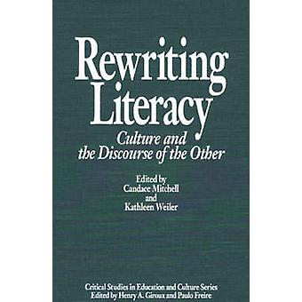 Rewriting Literacy Culture and the Discourse of the Other by Mitchell & Candace