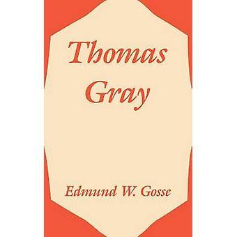 Thomas Gray by Gosse & Edmund