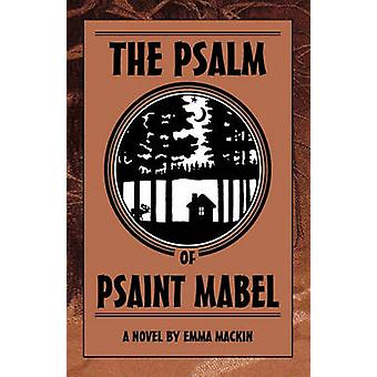 The Psalm of Psaint Mabel by Mackin & Emma