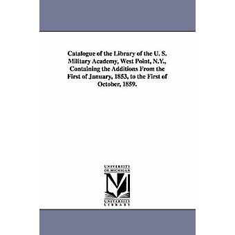 Catalogue de la bibliothèque de l'u. s. Military Academy West Point N.Y. contenant les ajouts depuis le premier janvier 1853 à la première du crime organisé par United States Military Academy Library