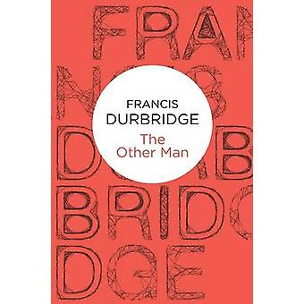The Other Man by Durbridge & Francis