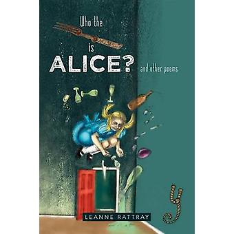 Who the Fork is Alice and other poems by Rattray & Leanne