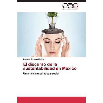 El Discurso de La Sustentabilidad En Mexico von Thomas Munoz Rosalba