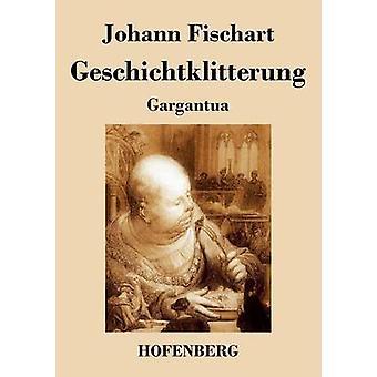 Geschichtklitterung par Johann Fischart