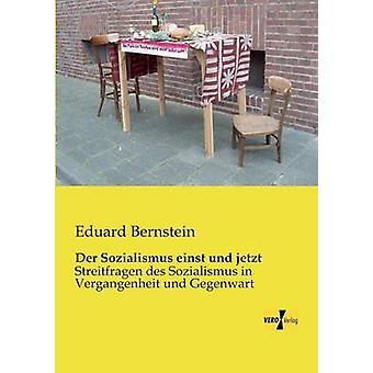 Der Sozialismus einst und jetzt von Bernstein & Eduard