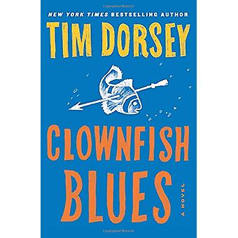 Clownfish Blues by Tim Dorsey - 9780062429223 Book
