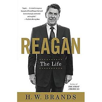 Reagan - The Life by H. W. Brands - 9780307951144 Book