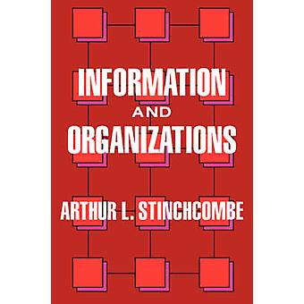 Information and Organizations by Arthur L. Stinchcombe - 978052006781