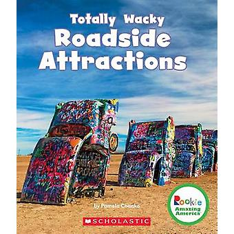 Totally Wacky Roadside Attractions by Pamela Chanko - 9780531225929 B