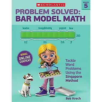 Problem Solved - Bar Model Math Grade 5 - Tackle Word Problems Using th