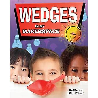 Wedges in My Makerspace by Tim Miller - 9780778733829 Book