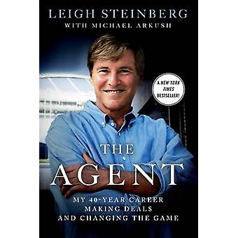 The Agent - My 40-Year Career Making Deals and Changing the Game by Le