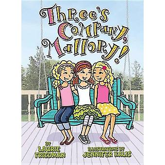 #21 Three's Company - Mallory! by Laurie Friedman - 9781467709378 Book