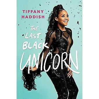 The Last Black Unicorn by The Last Black Unicorn - 9781501181832 Book