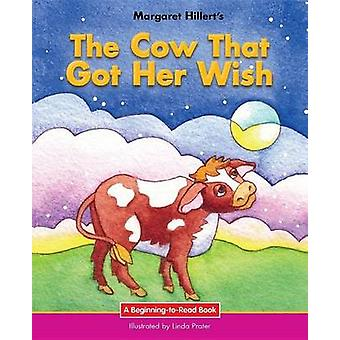 The Cow That Got Her Wish by Margaret Hillert - 9781599537979 Book