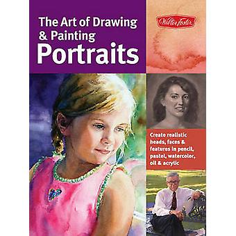 The Art of Drawing & Painting Portraits - Create Realistic Heads - Fac