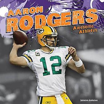 Aaron Rodgers by Jameson Anderson - 9781624033353 Book