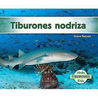 Tiburones Nodriza (Nurse Sharks) by Grace Hansen - 9781624027109 Book