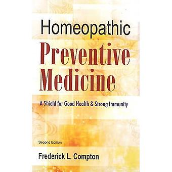 The Homeopathic Preventive Medicine - A Shield for Good Health & Stron