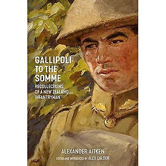 Gallipoli till Sommen: minnen av en Nya Zeeland Infantryman