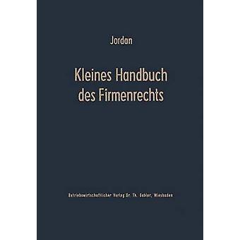 Kleines Handbuch des Firmenrechts by Jordan & Horst