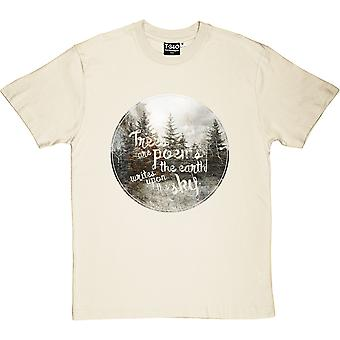 Trees Are Poems The Earth Writes Upon The Sky Men's T-Shirt