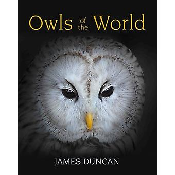 Owls of the World (Hardcover) by Duncan Jim