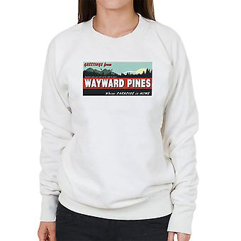 Where Paradise Is Home Wayward Pines Women's Sweatshirt