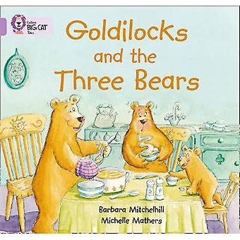 Goldilocks and the Three Bears - Band 00/Lilac by Barbara Mitchellhill