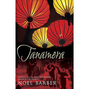 Tanamera by Noel Barber - 9780340938324 Book