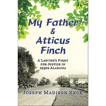 Mein Vater und Atticus Finch - ein Rechtsanwalt Kampf für Gerechtigkeit in 1930er Jahren Al