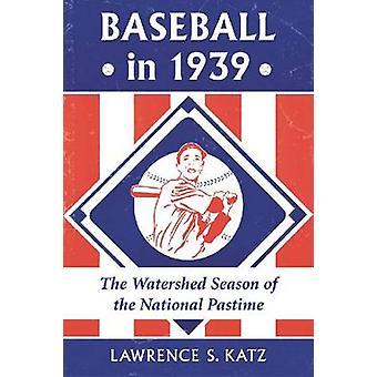 البيسبول في عام 1939-موسم مستجمعات المياه لهواية وطنية بموجب القانون