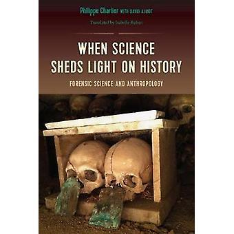 När vetenskap belyser historia - forensisk vetenskap och Anthropolog