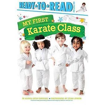 My First Karate Class by Alyssa Satin Capucilli - Leyah Jensen - 9781
