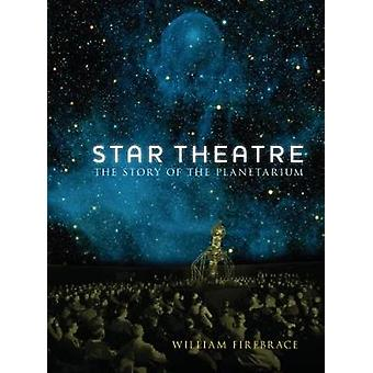 Star Theatre - The Story of the Planetarium by William Firebrace - 978