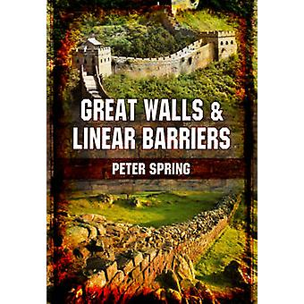 Großen Mauern und lineare Barrieren durch Peter Spring - 9781848843776 Buch
