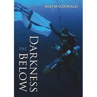 The Darkness Below by Rod Macdonald - 9781849950374 Book