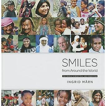Smiles from Around the World - The World is Beautiful and Connected by