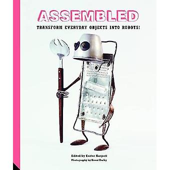 Assembled - Transform Everyday Objects Into Robots by Eszter Karpati -