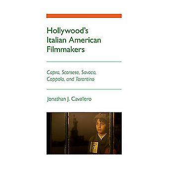 Hollywood's Italian American Filmmakers - Capra - Scorsese - Savoca -