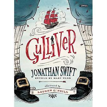 Gulliver by Jonathan Swift - Mary Webb - Lauren O'Neill - 97818471767