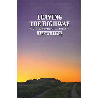 Verlaat de snelweg - zes hedendaagse Nieuw-Zeeland romanschrijvers (2de Repr