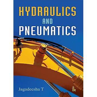 Hydraulics and Pneumatics by Jagadeesha T. - 9789384588908 Book