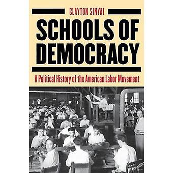 Skolor av demokrati - en politisk historia av den amerikanska Labor rörel