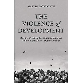 Våld av utveckling: utarmning av resurser, miljökriser och brott mot mänskliga rättigheter i Centralamerika
