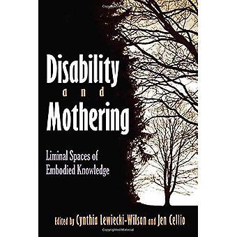Behinderung und Bemutterung: liminale Räume des verkörperten Wissens