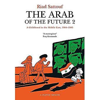 De Arabier van de toekomst 2: Volume 2: een kindertijd in het Midden-Oosten, 1984-1985 - een grafische memoires - de Arabier van de toekomst