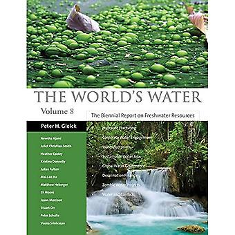 L'eau du monde : v. 8 : le Biennial Report on Freshwater Resources